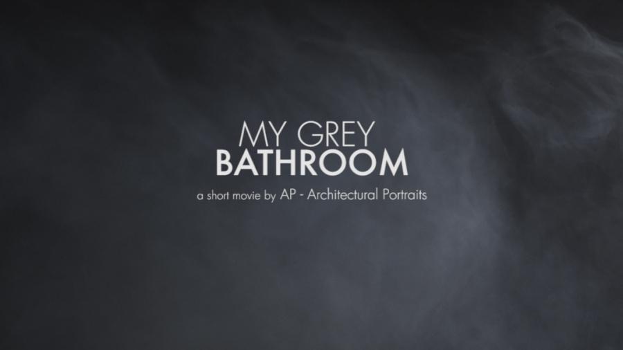 My Grey Bathroom - A (very, very) Short Movie by AP - Architectural Portraits